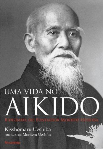 Uma Vida no Aikido (Em Portuguese do Brasil)