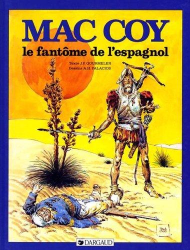 Mac Coy, tome 16 : Le Fantôme de l'Espagnol