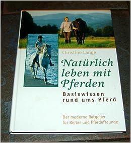 Natürlich Leben Mit Pferden Amazonde Christine Lange Bücher