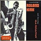 Introducing Roland Kirk (Original Album plus Bonus Tracks 1960)