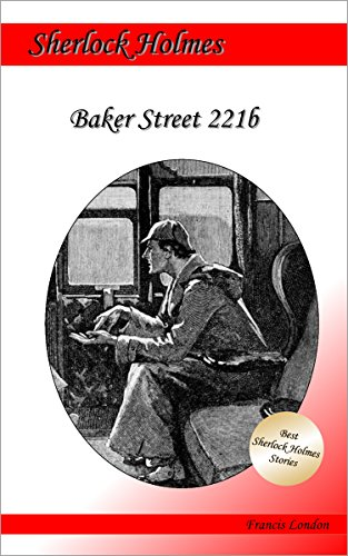 Baker Street 221b: Ein Sherlock Holmes Abenteuer (Francis London's Sherlock Holmes 6)