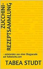 Im Rahmen einer Blogparade wurden auf habutschu.com zwei Monate lang Rezepte mit Zucchini gesammelt. Diese wurden in dem E-Book vereint.Mit dabei sind: Pfannengerichte, Gebäck, rohe Zubereitungen, Pizza, Suppen,... aber auch außergewöhnliche Rezepte,...