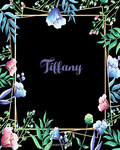 Tiffany: 110 Pages 8x10 Inches Flower Frame Design Journal with Lettering Name, Journal Composition Notebook, Tiffany