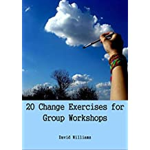 20 Change Exercises for Group Workshops