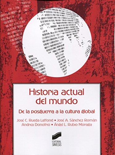 Historia actual del mundo (Ciencias de la Información. Documentación) por José C./Sánchez Román, José A./Donofrio, Andrea/Rubio Moraga, Ángel Rueda Laffond