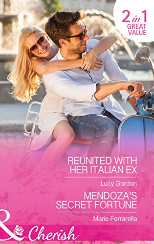 book cover of Reunited with Her Italian Ex / Mendoza\'s Secret Fortune