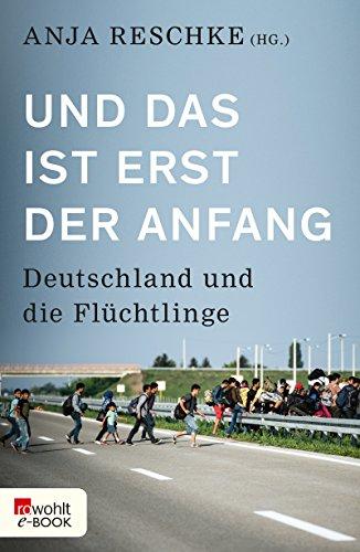 und-das-ist-erst-der-anfang-deutschland-und-die-flchtlinge-german-edition