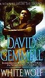White Wolf: A Novel of Druss the Legend (Drenai Saga: The Damned)
