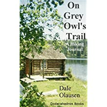 On Grey Owl's Trail - A Hiking Journal (English Edition)