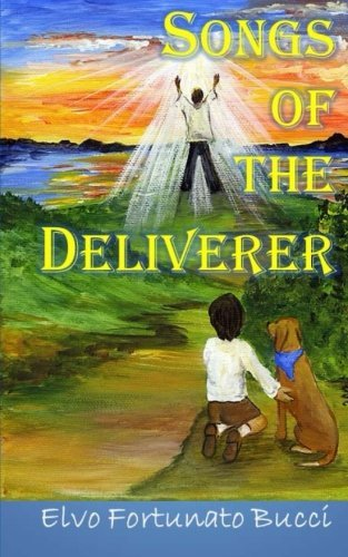 songs-of-the-deliverer-a-modern-day-story-of-christ-by-elvo-fortunato-bucci-2014-07-28