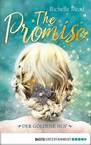 The Promise - Der goldene Hof von [Mead, Richelle]