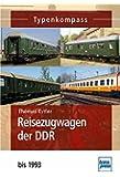 Reisezugwagen der DDR: bis 1993 (Typenkompass)