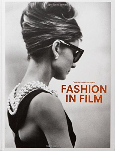Fashion in Film by Christopher Laverty (2016-10-25)