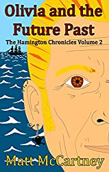 Olivia and the Future Past: The Hamington Chronicles Volume 2