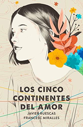 Resultado de imagen de Los cinco continentes del amor, Miralles, Francesc; Ruescas, Javier