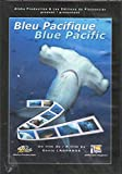 BLEU PACIFIQUE / BLUE PACIFIC - RENCONTRE AVEC LA FAUNE ET LA FLORE SOUS MARINE