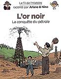 Le fil de l'Histoire raconté par Ariane & Nino - Tome 6 - L'or noir