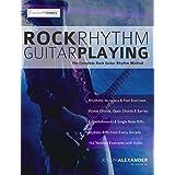 Rock Rhythm Guitar Playing: The Complete Guitar to Mastering Rock Rhythm Guitar (English Edition)
