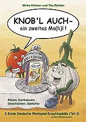 Knob'l auch - ein zweites Ma(h)l!: Rätselhafte Welt der Wortspiele 2 (Knob'l auch!)
