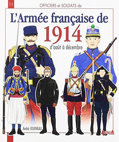 L'Armée Française de 1914 par Andre Jouineau