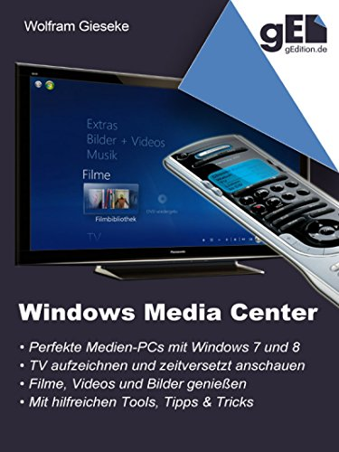 Media Center Wohnzimmer (Windows Media Center: Die perfekte Medienoberfläche für Windows 7 und Windows 8)