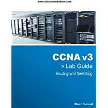 CCNA v3 Lab Guide: Routing and Switching