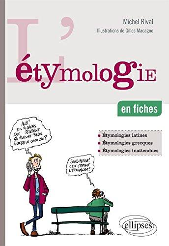 L'Étymologie en Fiches par Michel Rival