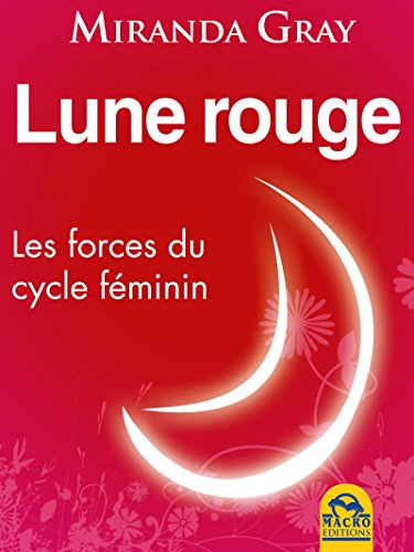 lune rouge les forces du cycle feminin