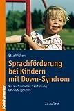 Sprachförderung bei Kindern mit Down-Syndrom: Mit ausführlicher Darstellung des GuK-Systems von Wilken, Etta (2010) Taschenbuch