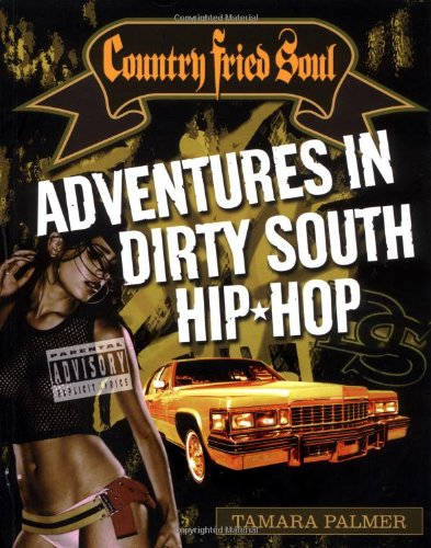 Country Fried Soul: Adventures in Dirty South Hip-hop