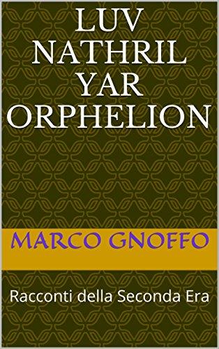 luv-nathril-yar-orphelion-racconti-della-seconda-era