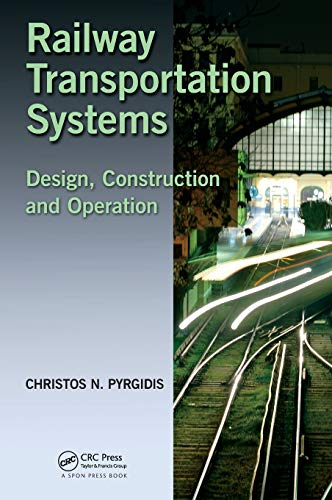 Railway Transportation Systems: Design, Construction and Operation