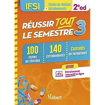 Réussir tout le semestre 3 - IFSI - 100 Fiches de révision et 140 Entraînements