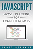 Javascript: Javascript Coding For Complete Novices