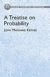 A Treatise on Probability (Dover Books on Mathematics) by John Maynard Keynes (2004-04-28)