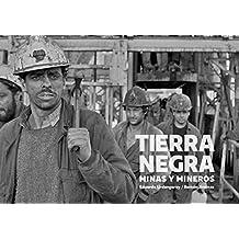 Tierra negra: Minas y mineros