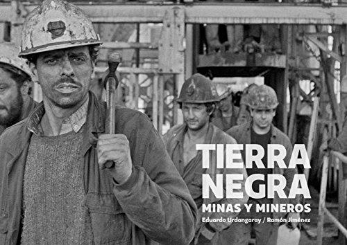 Tierra negra: Minas y mineros por Eduardo Urdangaray Suárez