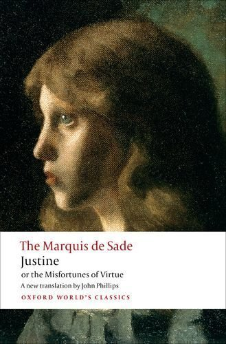 Justine, or the Misfortunes of Virtue by The Marquis de Sade (Dec 11 2012)
