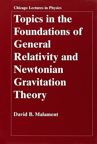 Topics in the Foundations of General Relativity and Newtonian Gravitation Theory (Chicago Lectures in Physics) by David B. Malament (2012-05-07) par David B. Malament;