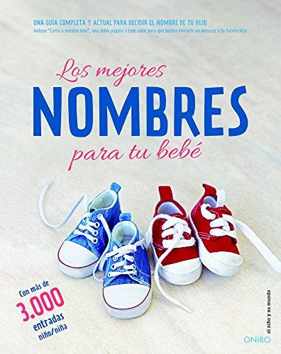 Los mejores nombres para tu bebé: Una guía completa y actual para decidir el nombre de tu hijo por Autores varios