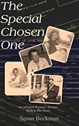 The Special Chosen One: An Adopted Woman's Journey Back to Her Roots by Susan Beckman (2013-11-16)