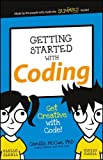Getting Started with Coding: Get Creative with Code! (Dummies Junior) by Camille McCue (2015-09-21)