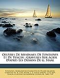 Oeuvres De Mesdames De Fontaines Et De Tencin: Gravures Sur Acier D'après Les Dessins De G. Staal