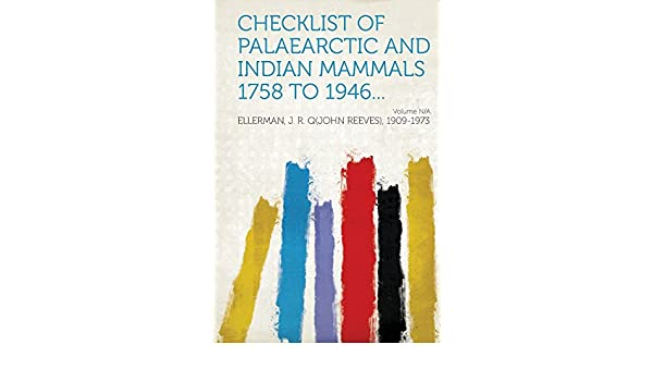 5b221fd73905 Buy Checklist of Palaearctic and Indian Mammals 1758 to 1946... Volume N A  Book Online at Low Prices in India