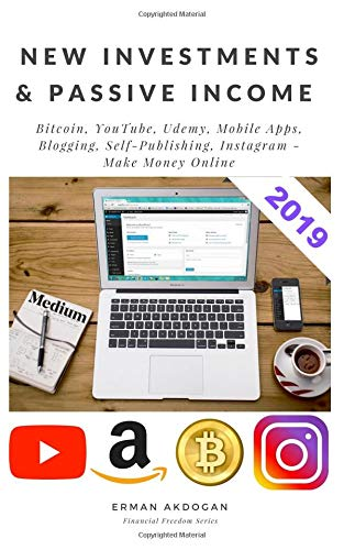 New Investments & Passive Income: Bitcoin, YouTube, Udemy, Mobile Apps,  Blogging, Self-Publishing, Instagram - Make Money Online (Financial  Freedom,
