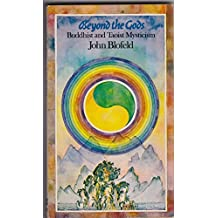 Beyond the Gods: Buddhist and Taoist Mysticism