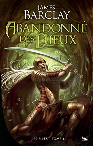 Abandonné des dieux: Les Elfes, T1 (Fantasy) par James Barclay