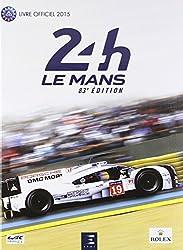 24 Heures du Mans : Livre officiel 2015