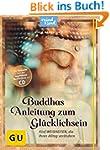 Buddhas Anleitung zum Glücklichsein (...