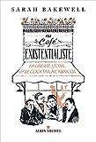 Au café existentialiste - La liberté, l'être & le cocktail à l'abricot